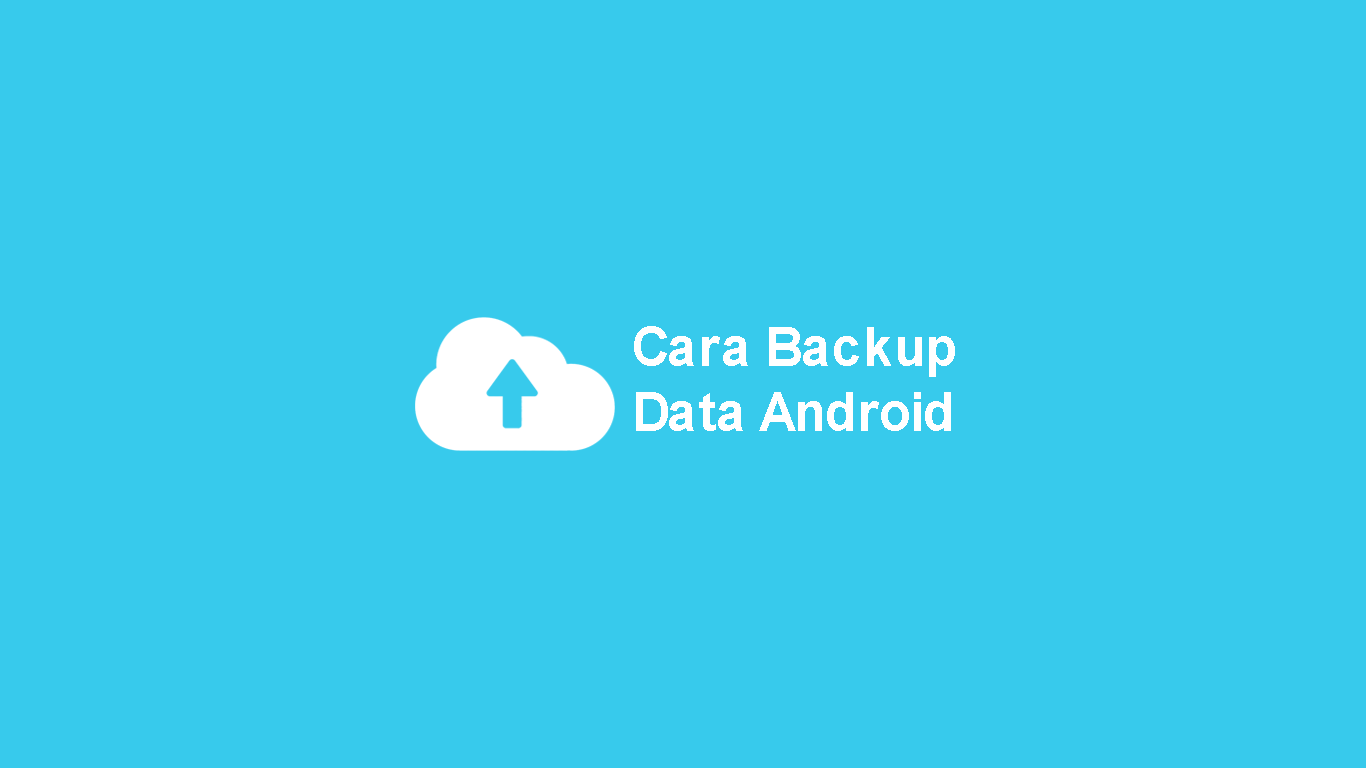 cara backup data android